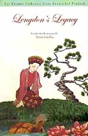 Lengdon's Legacy: Tai Khamti Folktales from Arunachal Pradesh