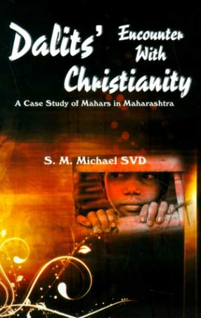 Dalits' Encounter with Christianity: A Case Study of Mahars in Maharashtra