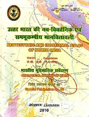 Neotectonic and Isoseismal Atlas of North India