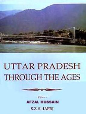 Uttar Pradesh Through the Ages