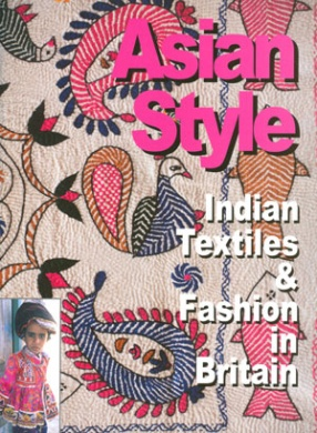 Asian Style: Indian Textiles & Fashion in Britain