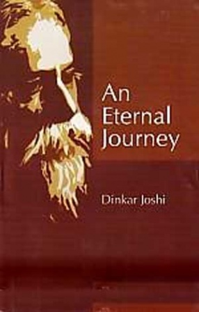 An Eternal Journey: A Novel Based on the Life & Literature of Gurudev Rabindranath Tagore