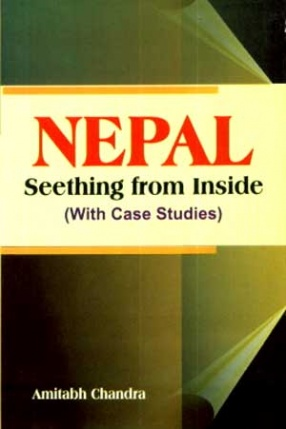 Nepal: Seething from Inside: With Case Studies