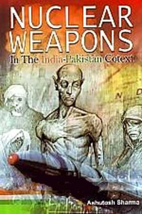 Nuclear Weapons in the India-Pakistan Context