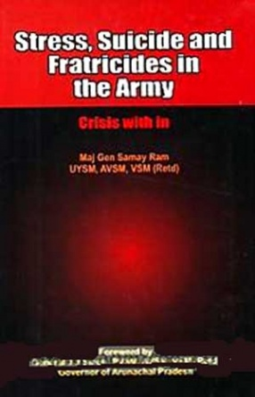 Stress, Suicides and Fratricides in the Army: Crises with In