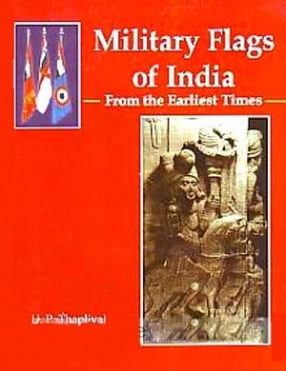 Military Flags of India: From the Earliest Times