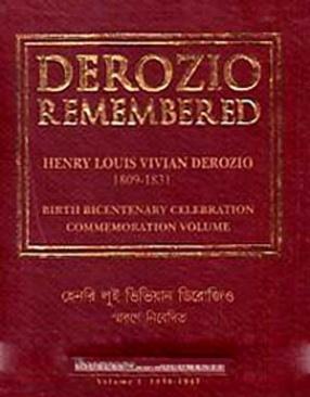 Derozio Remembered: Birth Bicentenary Celebration Commemoration Volume: Sources and Documents (Volume 1)