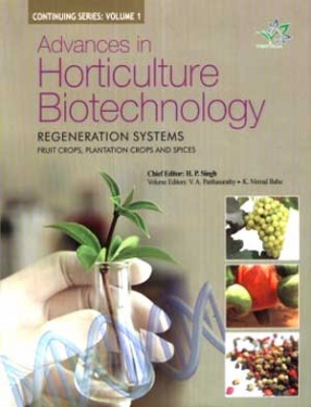 Advances in Horticulture Biotechnology: Regeneration Systems (In 2 Volumes)