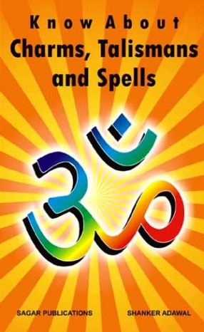 Know About Charms Talismans and Spells: A Book Based on Tone Totke and Tawiz
