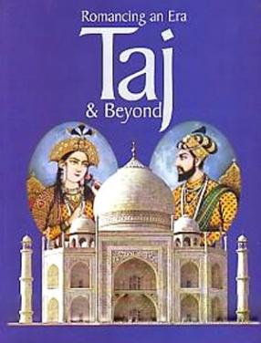 Romancing an Era: Taj and Beyond