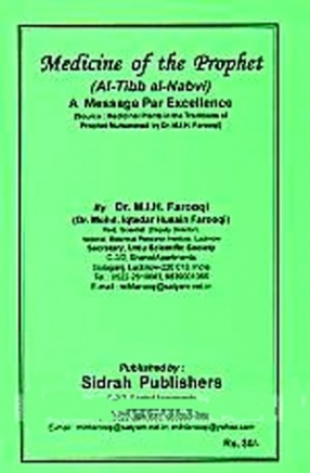 Medicine of the Prophet: A Message Par Excellence: Al-Tibb al-Nabvi