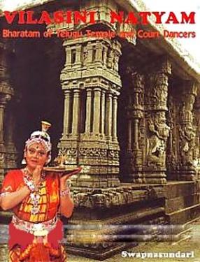 Vilasini Natyam: Bharatam of Telugu Temple and Court Dancers