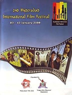 2nd Hyderabad International Film Festival, 03-10 January 2008