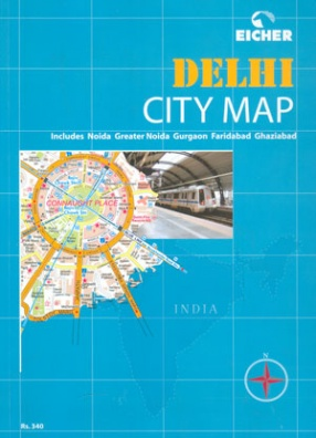 Eicher Delhi City Map: Includes Noida, Greater Noida, Gurgaon, Faridabad, Ghaziabad