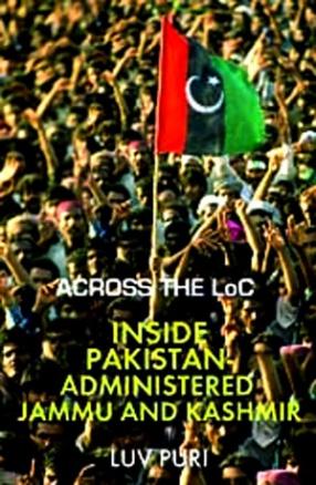 Across the LoC: Inside Pakistan-Administered Jammu and Kashmir