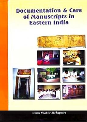 Documentation & Care of Manuscripts in Eastern India: Orissa, West Bengal, Bihar & Jharkhand