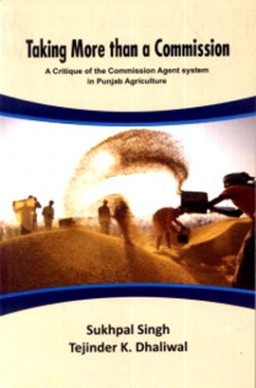 Taking More than a Commission: A Critique of the Commission Agent System in Punjab Agriculture