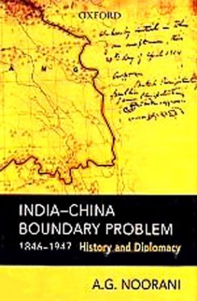 India-China Boundary Problem, 1846-1947: History and Diplomacy