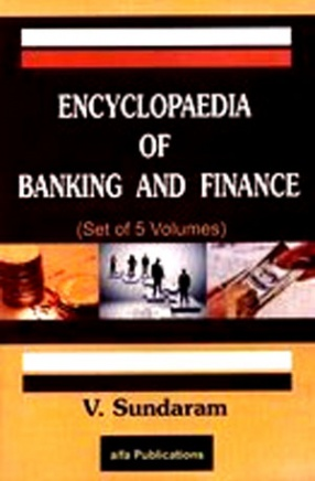 Encyclopaedia of Banking and Finance (In 5 Volumes)