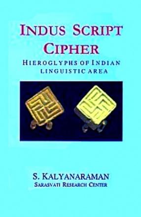 Indus Script Cipher: Hieroglyphs of Indian Linguistic Area