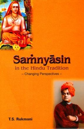 Samnyasin in the Hindu Tradition: Changing Perspectives