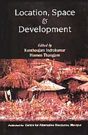 Location, Space and Development: Development Trajectories in India's North East