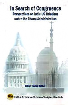 In Search of Congruence: Perspectives on India-US Relations Under the Obama Administration