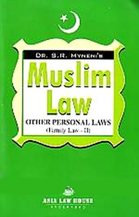 Muslim Law & Other Personal Laws: Family Law - II
