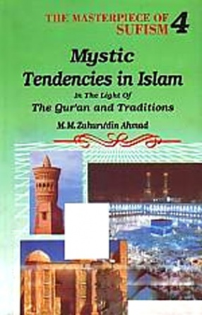 Mystic Tendencies in Islam: In the Light of the Quran and Traditions