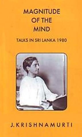 Magnitude of the Mind: Talks in Sri Lanka 1980