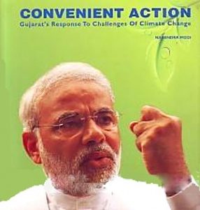 Convenient Action: Gujarats Response to Challenges of Climate Change