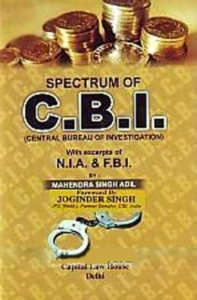 Capitals Spectrum of C.B.I.: With Excerpts of N.I.A. and F.B.I.