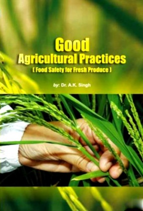 Good Agricultural Practices: Food Safety for Fresh Produce