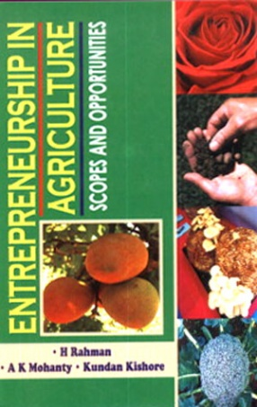 Entrepreneurship in Agriculture: Scopes and Opportunities