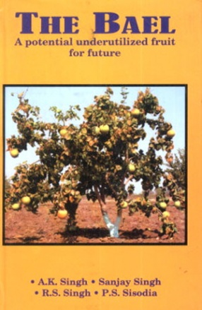 The Bael: A Potential Underutilized Fruit for Future