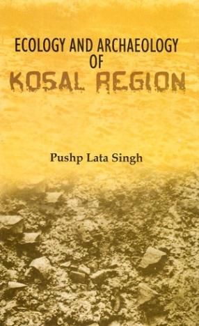 Ecology And Archaeology of Kosal Region