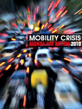 Mobility Crisis: Agenda for Action 2010