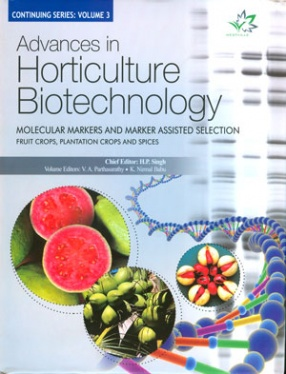 Advances in Horticulture Biotechnology: Molecular Markers and Marker Assisted Selection, Volume 3: Fruit Crops, Plantation Crops and Spices