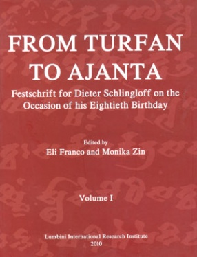 From Turfan to Ajanta: Festschrift for Dieter Schlingloff on the Occasion of his Eightieth Birthday (In 2 Volumes)