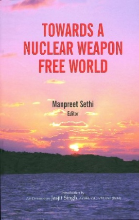 Towards A Nuclear Weapon Free World