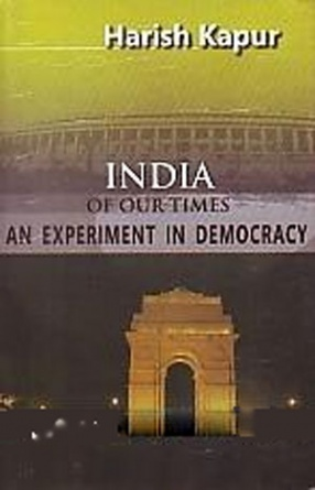 India of Our Times: An Experiment in Democracy