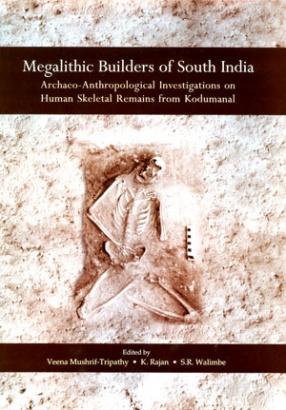 Megalithic Builders of South India: Archaeo-Anthropological Investigations on Human Skeletal Remains from Kodumanal
