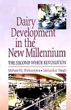 Dairy Development in the New Millennium: The Second White Revolution