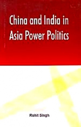 China and India in Asian Power Politics