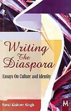 Writing the Diaspora: Essays on Culture and Identity