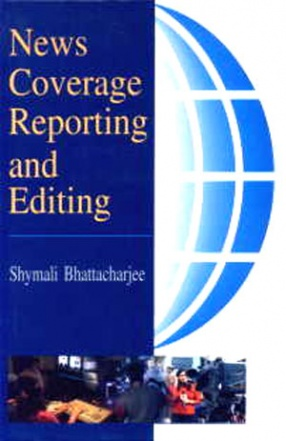 News Coverage, Reporting and Editing