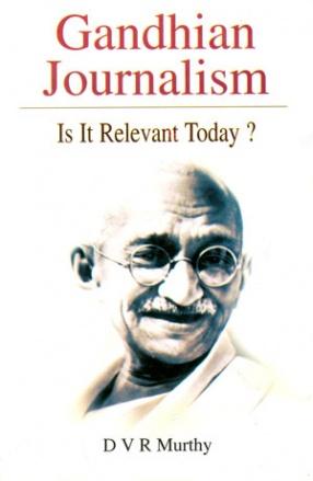Gandhian Journalism: Is It Relevant Today?