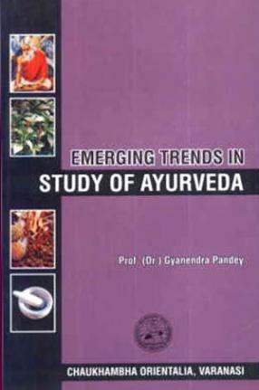 Emerging Trends in Study of Ayurveda