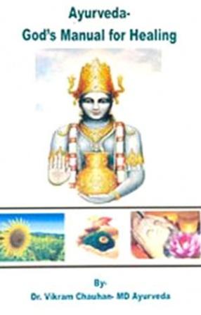 Ayurveda: God's Manual for Healing