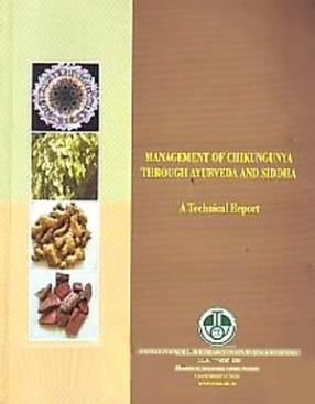 Management of Chikungunya Through Ayurveda and Siddha: A Technical Report